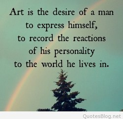 Art is the desire of a man 