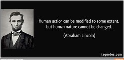 Human action can be modified to some extent, 