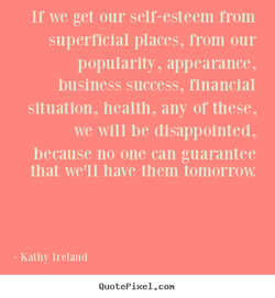 If we get our self-esteem from 