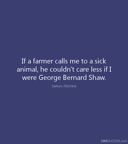 If a farmer calls me to a sick 