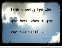 faith is seeing light with 