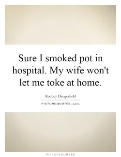 Sure I smoked pot in 