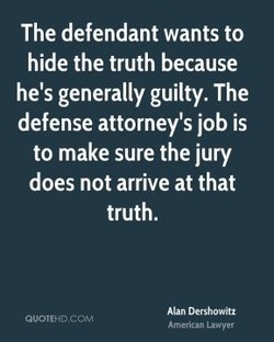 The defendant wants to 