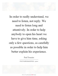 In order to really understand, we 