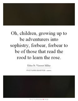 Oh, children, growing up to 