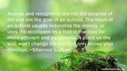 Awards and recognition are not the purpose of 