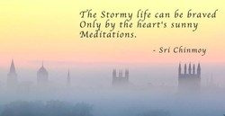 T' he Stormv life can be braved 