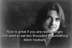 Rice is great if you are rea 