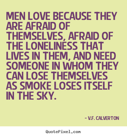 MEN LOVE BECAUSE THEY 