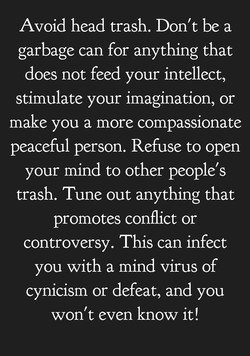 Avoid head trash. Don't be a 