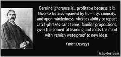 Genuine ignorance is... profitable because it is 
