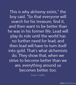This is why alchemy exists,