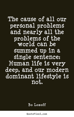 The cause of all our 