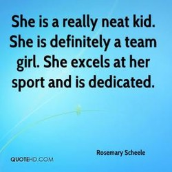 She is a really neat kid. 