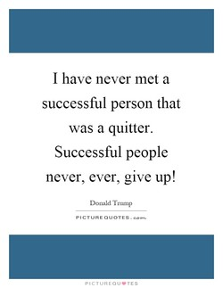 I have never met a 