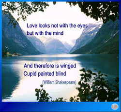 Love looks not the 