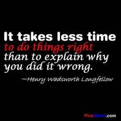 It takes less time 