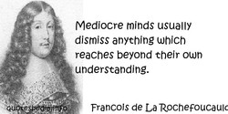 Mediocre minds usually 