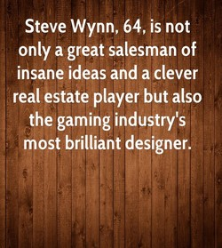 Steve Wynn, 64, is not 