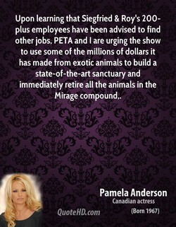 Upon learning that Siegfried & Roy's 200- 