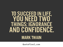 TO SUCCEED IN LIFE, 