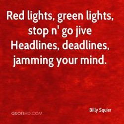 Red lights, green lights, 