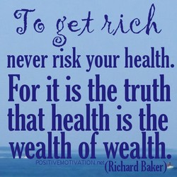 never risk your health. 