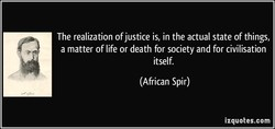 The realization of justice is, in the actual state of things, 