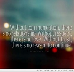 • Without communication, there 