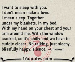 I want to sleep with you. 