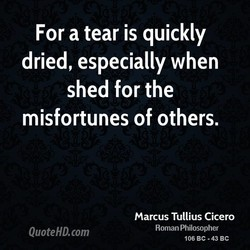 For a tear is quickly 