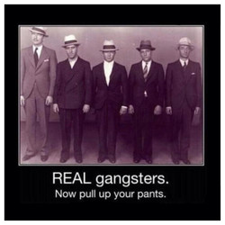 REAL gangsters. 