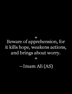 Beware of apprehension, for 