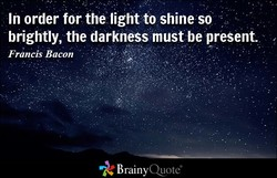 In order for the light to shine so 