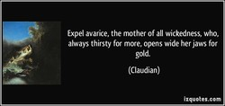 Expel avarice, the mother of all wickedness, who, 