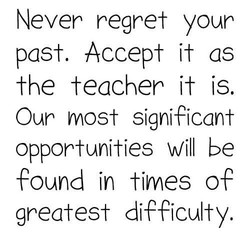 Never regret your 
