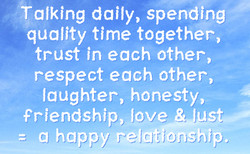 alking daily, spending quality time together, trust in each other, respect each other, laughter, honesty, friendship, love_.uy s a happy relat@nship.