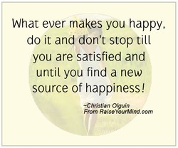 What ever makes you happy, 