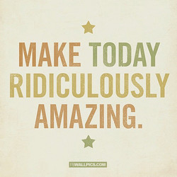 MAKE TODAY 