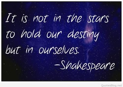 It is not in the stars 