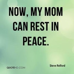 NOW, MY MOM 