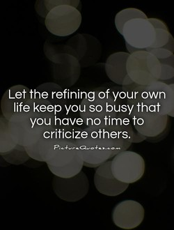 Let the refining of your own 