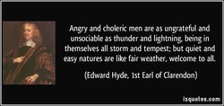 Angry and choleric men are as ungrateful and 