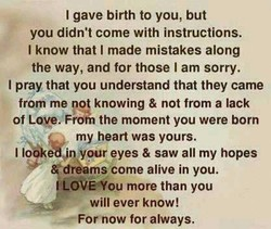 I gave birth to you, but 