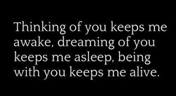 Thinking of you keeps me 