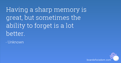 Having a sharp memory is 