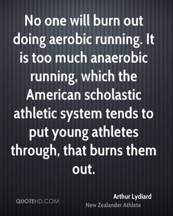 No one will burn out 