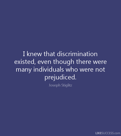 I knew that discrimination 
