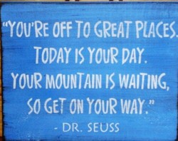 off TO GREAT PLACES. 