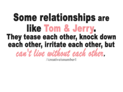 Some relationships are 